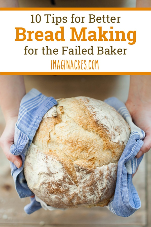 Do you struggle to make homemade bread? It's ok to fail. Your failures help you become a better bread baker. So don't give up. Try again. Read on for 10 tips for better bread making for the failed baker.