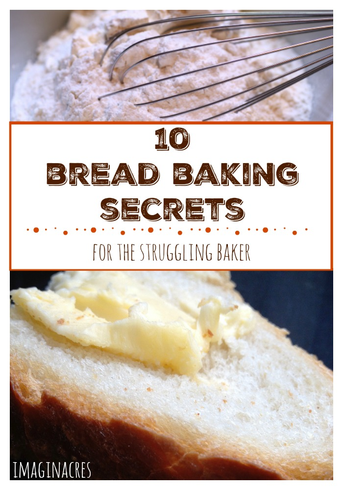 Have you tried, and failed, to bake bread? These ten secrets are the key to finally finding success!