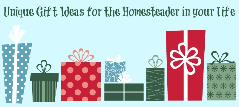 Unique Gift ideas for the homesteader in your life
