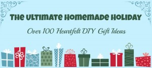 The Ultimate Homemade Holiday: The Best DIY Gift Ideas