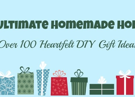 The Ultimate Homemade Holiday: Your Guide to 100+ Amazing Homemade Gifts!